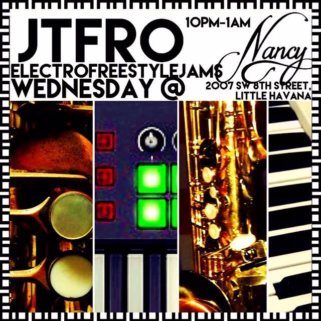 JT FRO ELECTRO FREESTYLE JAMS -10PM - WEDNESDAYS - NO COVER - DRINKS SPECIALS