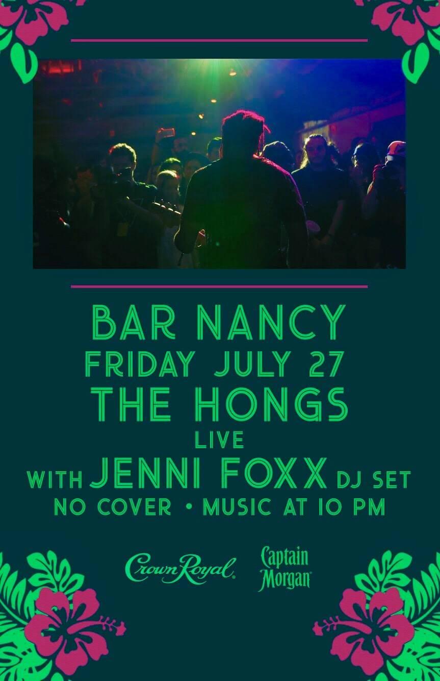 THE HONGS LIVE AT NANCY - JULY 27 - DJ JENNI FOXX
