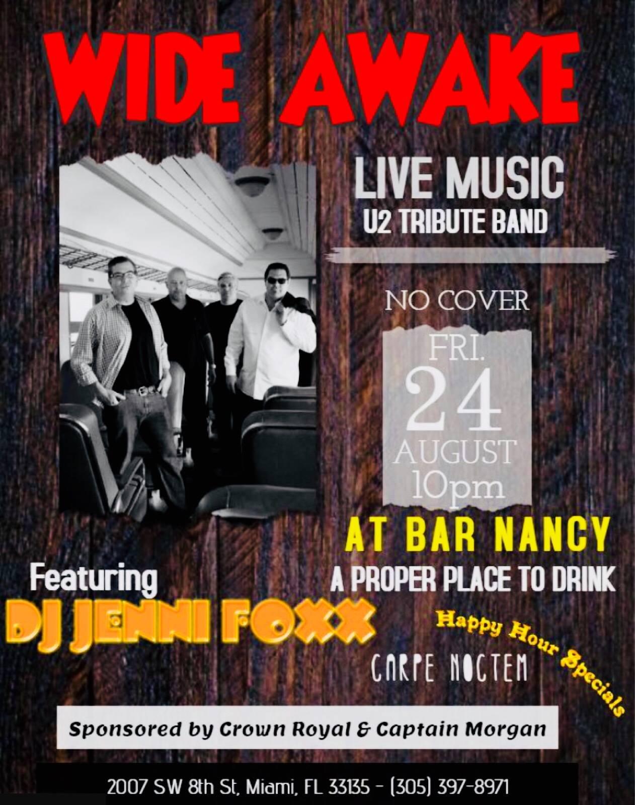 WIDE AWAKE / U2 TRIBUTE BAND - AUGUST 24 - 10PM - DJ JENNI FOXX