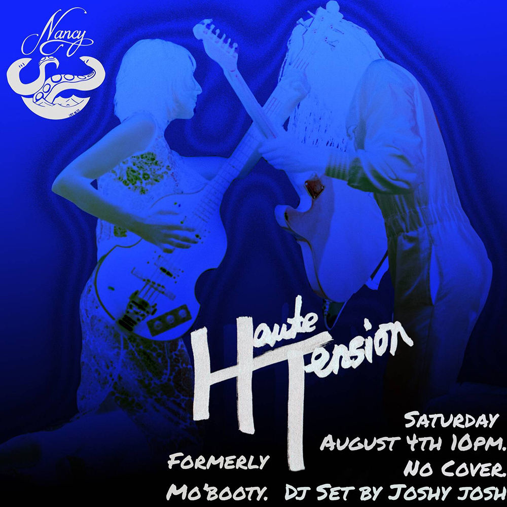 HOUTE TENSION (Formerly Mo'Booty) SATURDAY AUGUST 4TH - DJ JOSHY JOSH