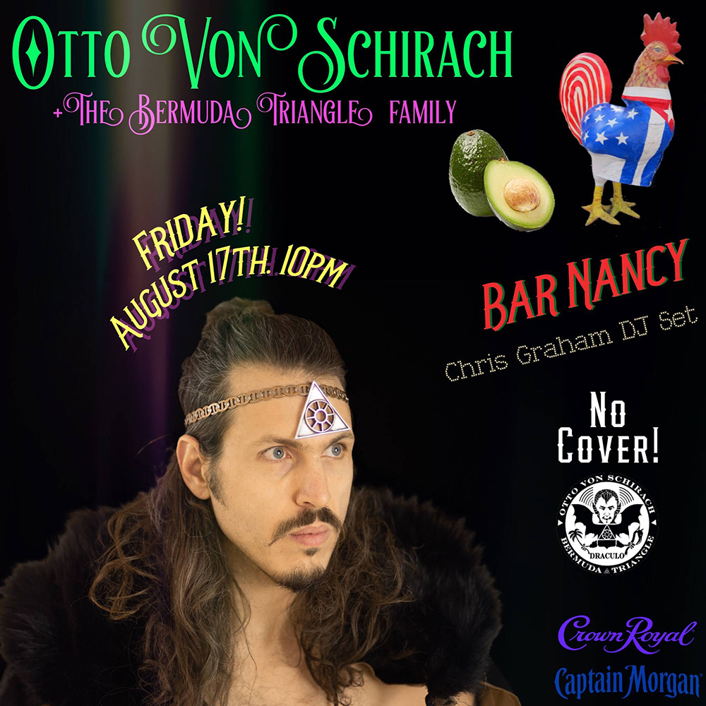 OTTO VON SCHIRACH - FRIDAY AUGUST 17 - 10 PM - DJ CHRIS GRAHAM