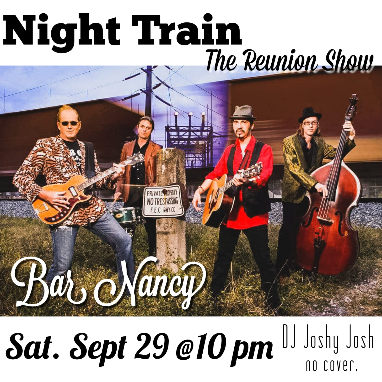 NIGHT TRAIN - THE REUNION SHOW - @ BAR NANCY - SAT SEP 29 - 10PM - NO COVER - DJ JOSHY JOSH
