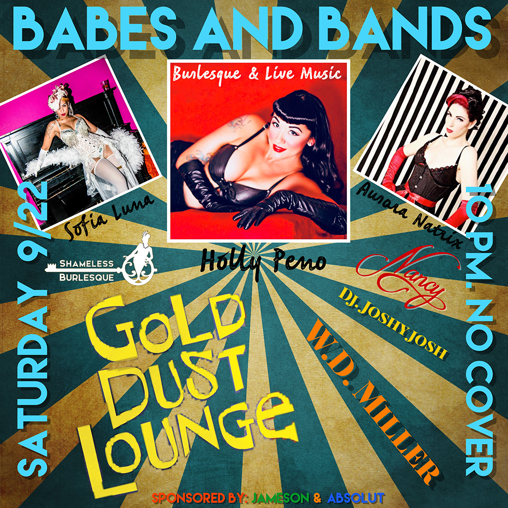 Babes And Bands! - Gold Dust Lounge - W.D. Miller. SAT SEP 22 - 10PM - DJ JOSHY JOSH - NO COVER
