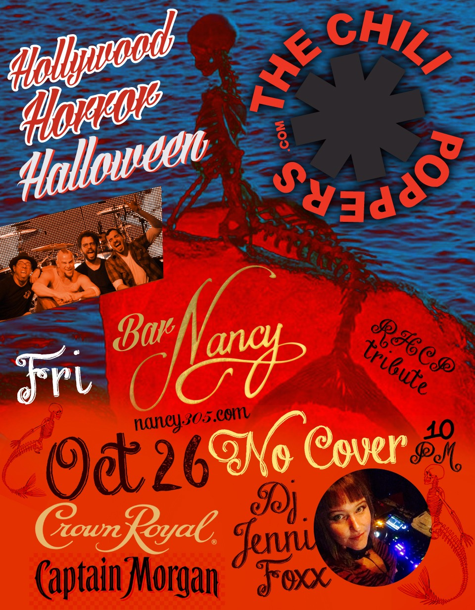 HOLLYWOOD HORROR HALLOWEEN - THE CHILI POPPERS - FRIDAY OCT 26 - NO COVER - 10PM - DJ JENNI FOXX - SPONSORED BY CROWN ROYAL AND CAPTAIN MORGAN