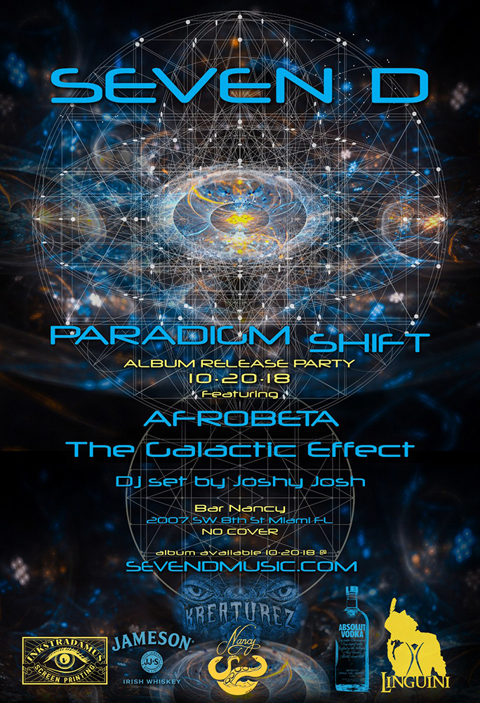 SEVEN D - PARADION SHIFT - ALBUM RELEASE PARTY - AFROBETA - THE GALACTIC EFFECT - DJ JOSHY JOSH - SAT OCT 20
