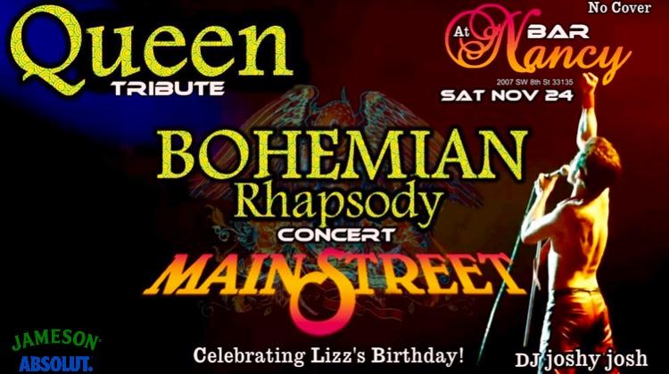 MAIN STREET - QUEEN TRIBUTE - BOHEMIAN RHAPSODY - CELEBRATING LIZZ'S BIRTHDAY - DJ JOSHY JOSH - SAT NOV 24 - NO COVER