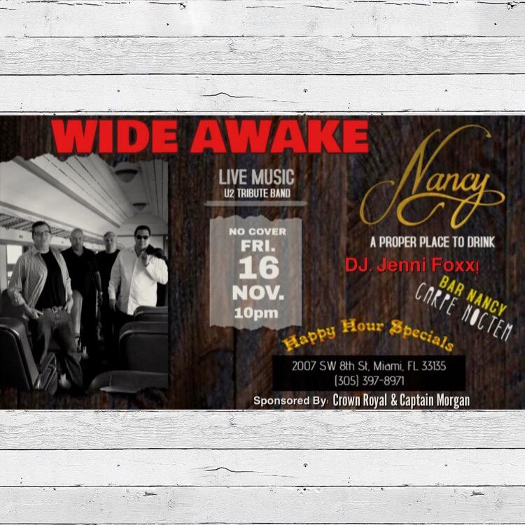 WIDE AWAKE - U2 TRIBUTE BAND - FRI NOV 16 - 10PM - DJ JENNI FOXX - SPONSORED BY CROWN ROYAL & CAPTAIN MORGAN