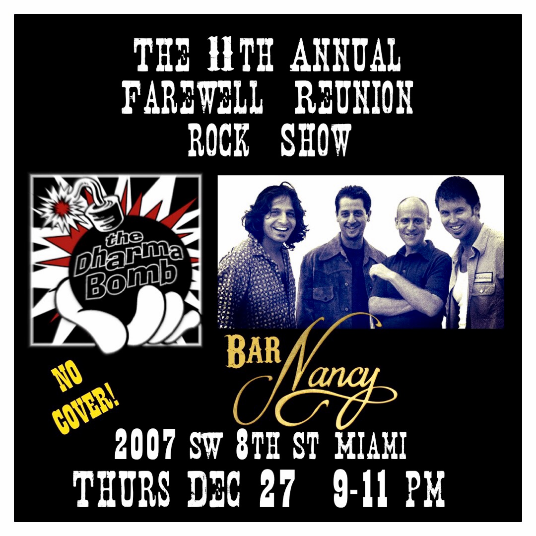 THE DHARMA BOMB - THE 11TH ANNUAL FAREWELL REUNION ROCK SHOW - THURSDAY DEC 27 - 9 TO 11PM