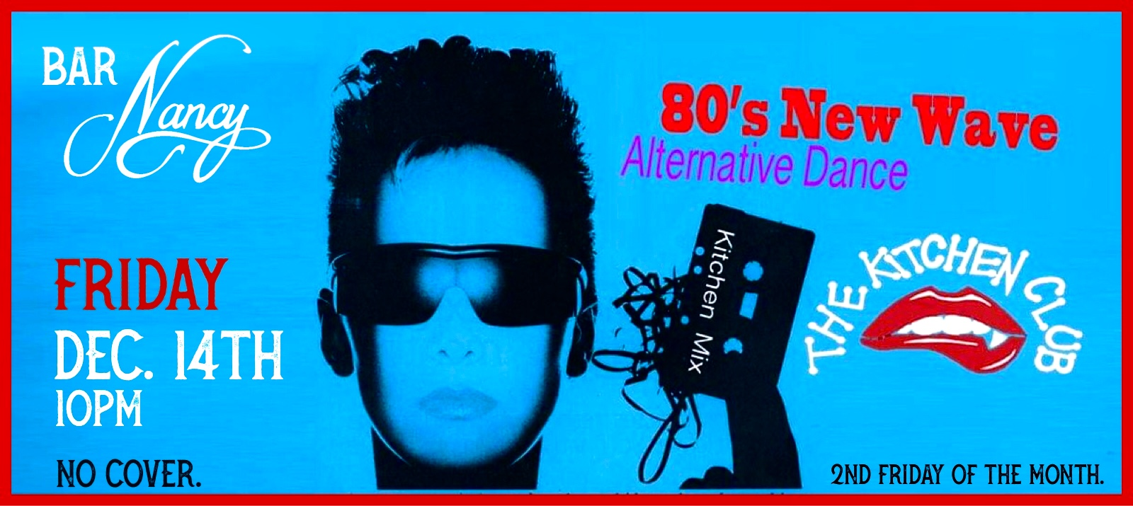 80'S NEW WAVE ALTERNATIVE DANCE - THE KITCHEN CLUB - FRIDAY DEC 14 - NO COVER - 10PM
