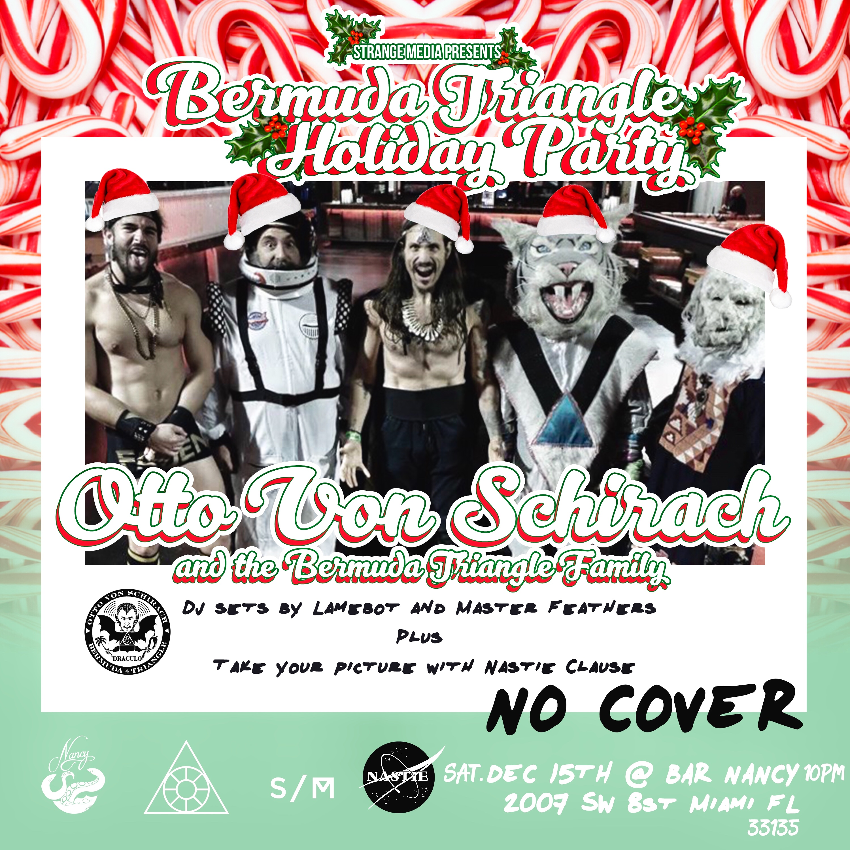 Otto Von Schirach & The Bermuda Triangle Holiday Party! - No Cover - Dec 15 - 10PM - DJ LAMEBOT & MASTER FEATHERS