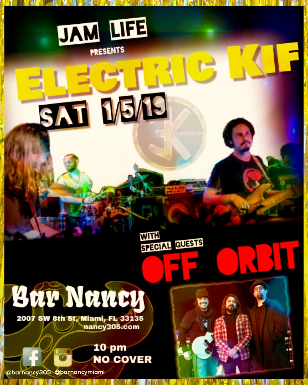 ELECTRIC KIF Presented by JAM LIFE - Special Guest OFF ORBIT - SAT JAN 5, 2019 - 10PM - NO COVER