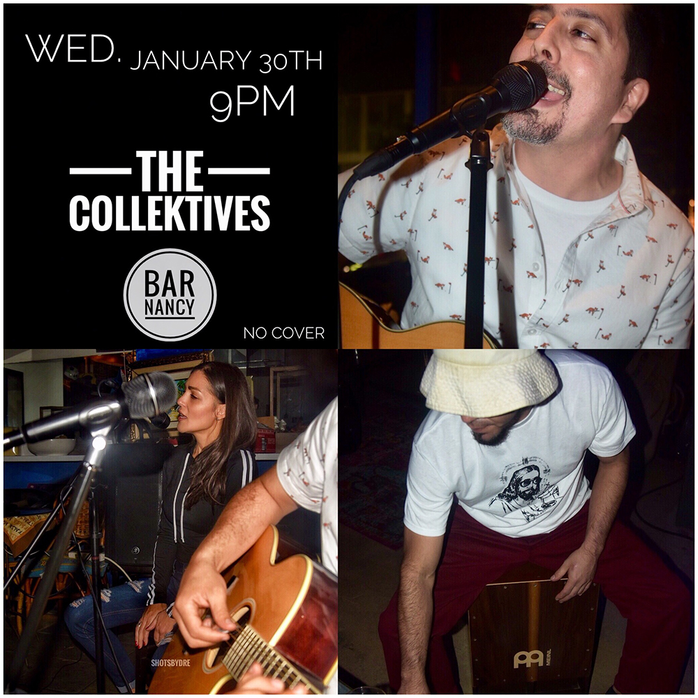 THE COLLEKTIVES - WED JAN 30TH - NO COVER - 9PM