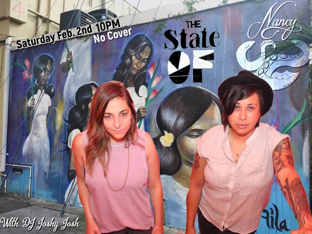 THE STATE OF - SAT FEB 2 - NO COVER - 10PM - DJ JOSHY JOSH