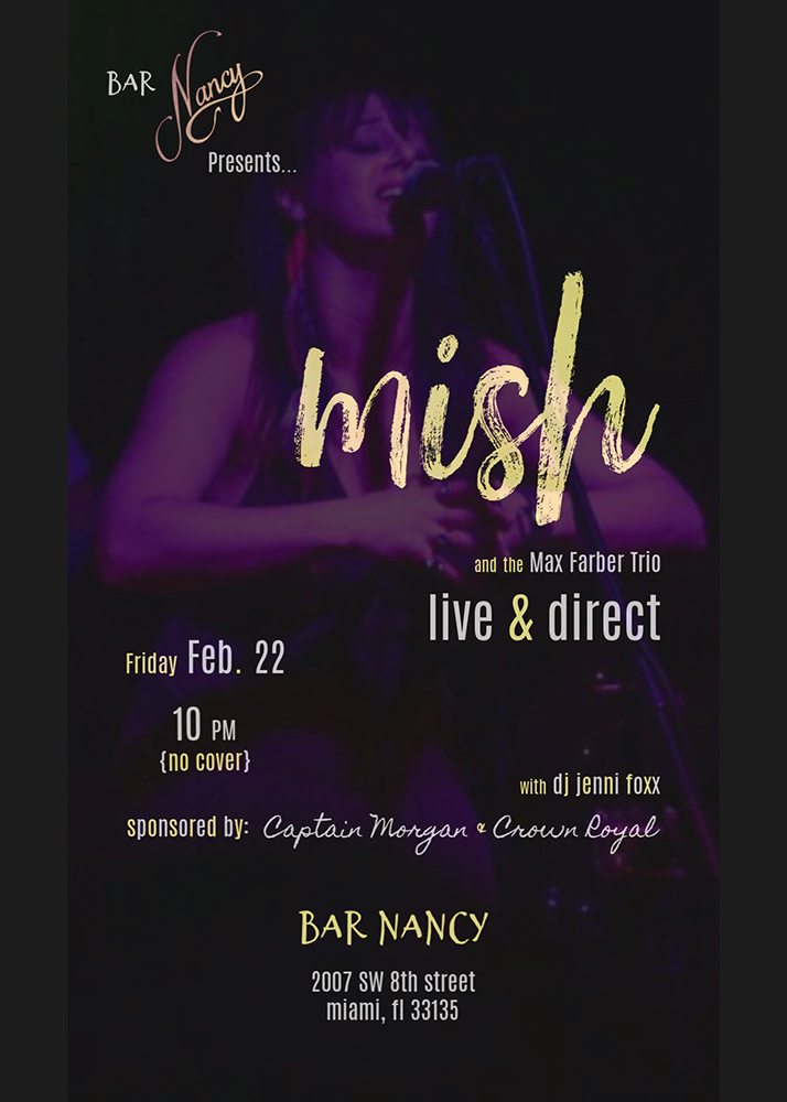 MISH....Live and Direct - Max Farber Trio - DJ Jenni Foxx - Feb 22 - 10PM - No Cover - Sponsored by Captain Morgan & Crown Royal