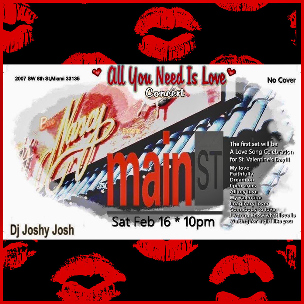 Mainstreet February Love Songs - Sat Feb 16 - 10PM - NO COVER - ALL YOU NEED IS LOVE CONCERT