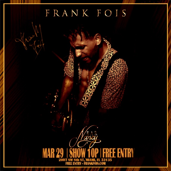 The Frank Fois Experience! @ Bar Nancy - Friday March 29, at 10 PM - No Cover