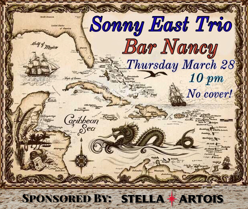 Sonny East Trio! Live Performance @ Bar Nancy - Thursday, March 28 at 10 PM - No Cover