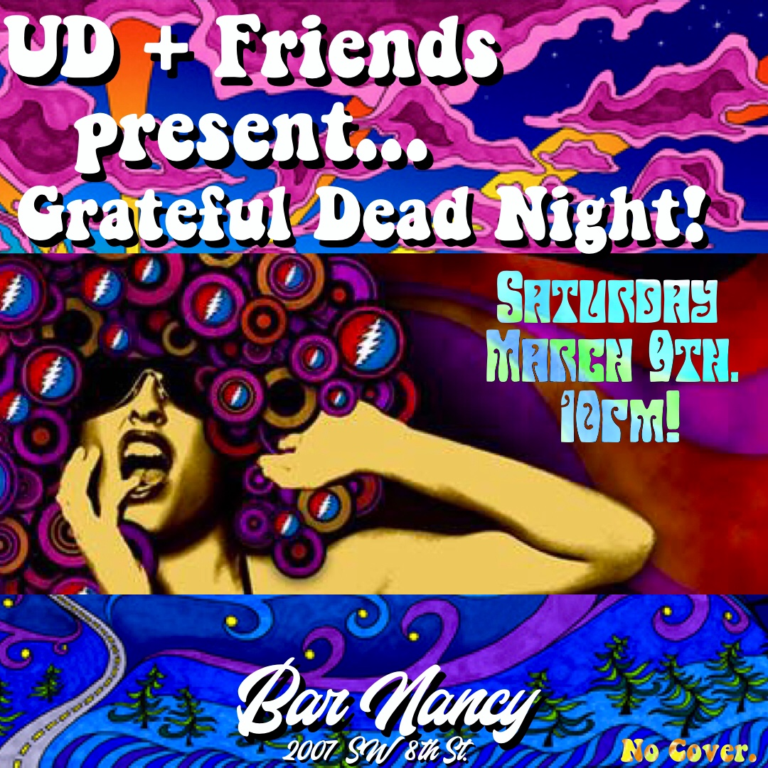 Grateful Dead Night at Bar Nancy w/ UD and Friends - Saturday March 9th - No Cover - 10PM