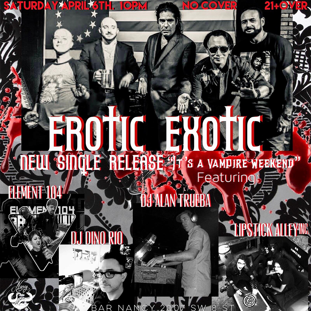 Erotic Exotic / Element 104 / Lipstick Alley Inc. @ Bar Nancy - clock Saturday, April 6, at 10 PM - No Cover
