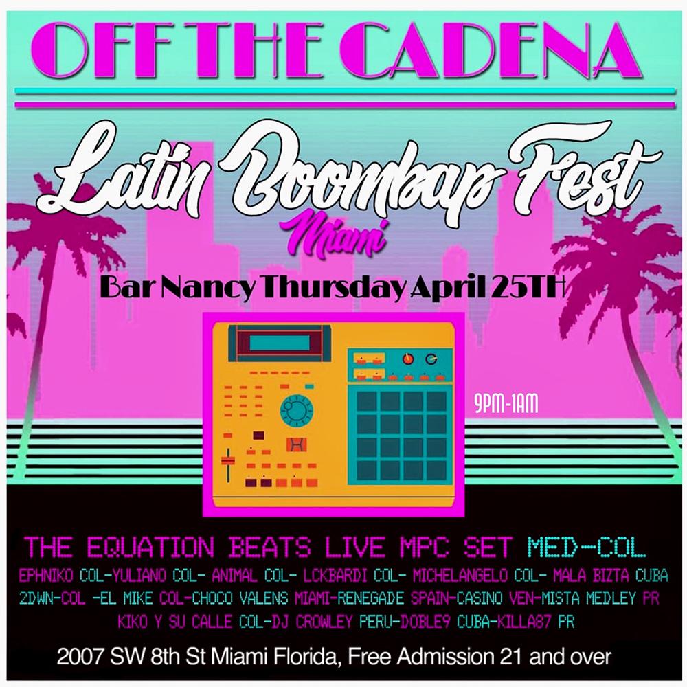 Off The Cadena - Latin Boom Bap Festival! 2nd Edition! @ Bar Nancy - Thursday, April 25 at 9 PM