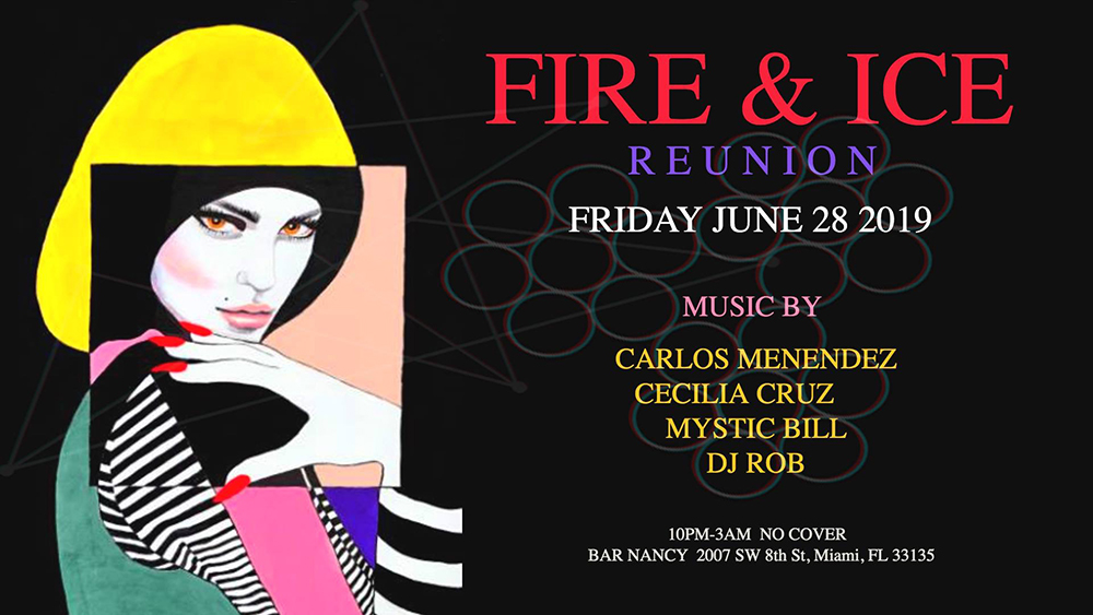 Fire & Ice Reunion No Cover! @ Bar Nancy - Friday, June 28, at 10 PM – 3 AM