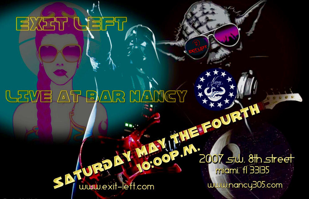 Star Wars Day! Featuring Exit Left Live at Bar Nancy! Saturday, May 4, 10 PM