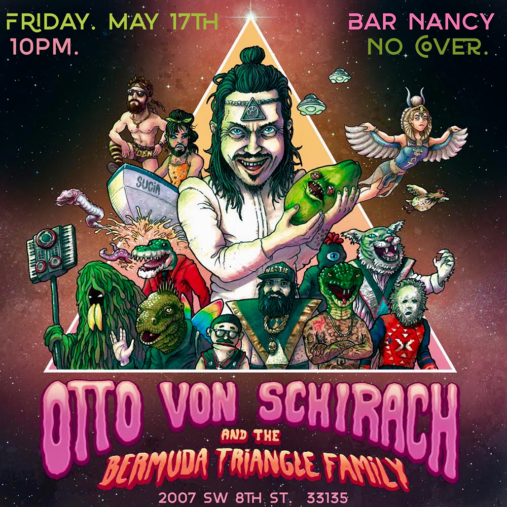Otto Von Schirach & The Bermuda Triangle Family is Back! @ Bar Nancy - Friday, May 17, at 10 PM - NO COVER