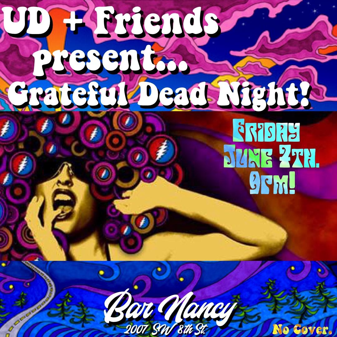 UD + Friends present Grateful Dead Night at Bar Nancy!UD + Friends present Grateful Dead Night at Bar Nancy!