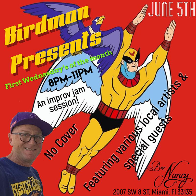 Birdman Presents 1st Wednesdays! A Very Unique Jam Session!