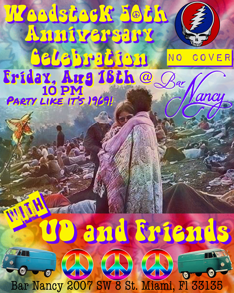 Woodstock 50th Anniversary Celebration with UD & Friends @ Bar Nancy