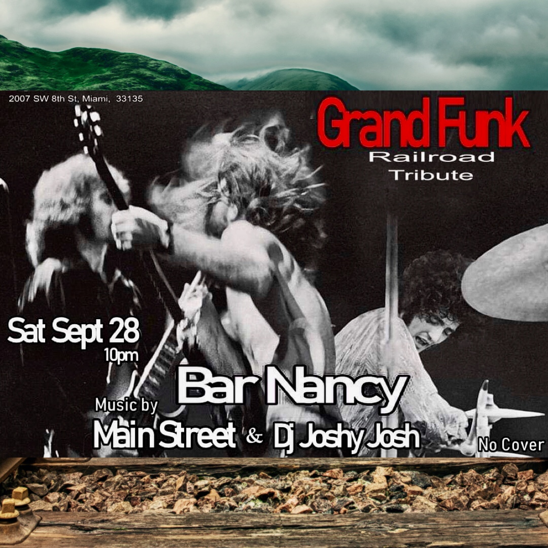 Grand Funk Railroad Tribute by MainStreet! @ Bar Nancy