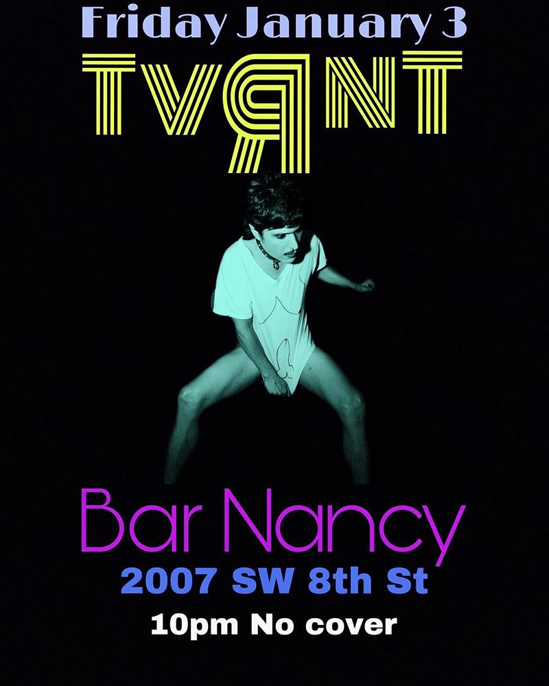 TVЯNT @ Bar Nancy
