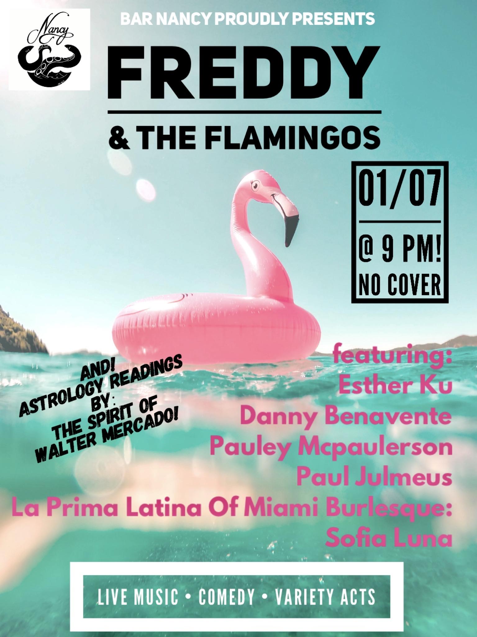 Freddy & The Flamingos! Comedy! Live Music! Variety Show! @ Bar Nancy