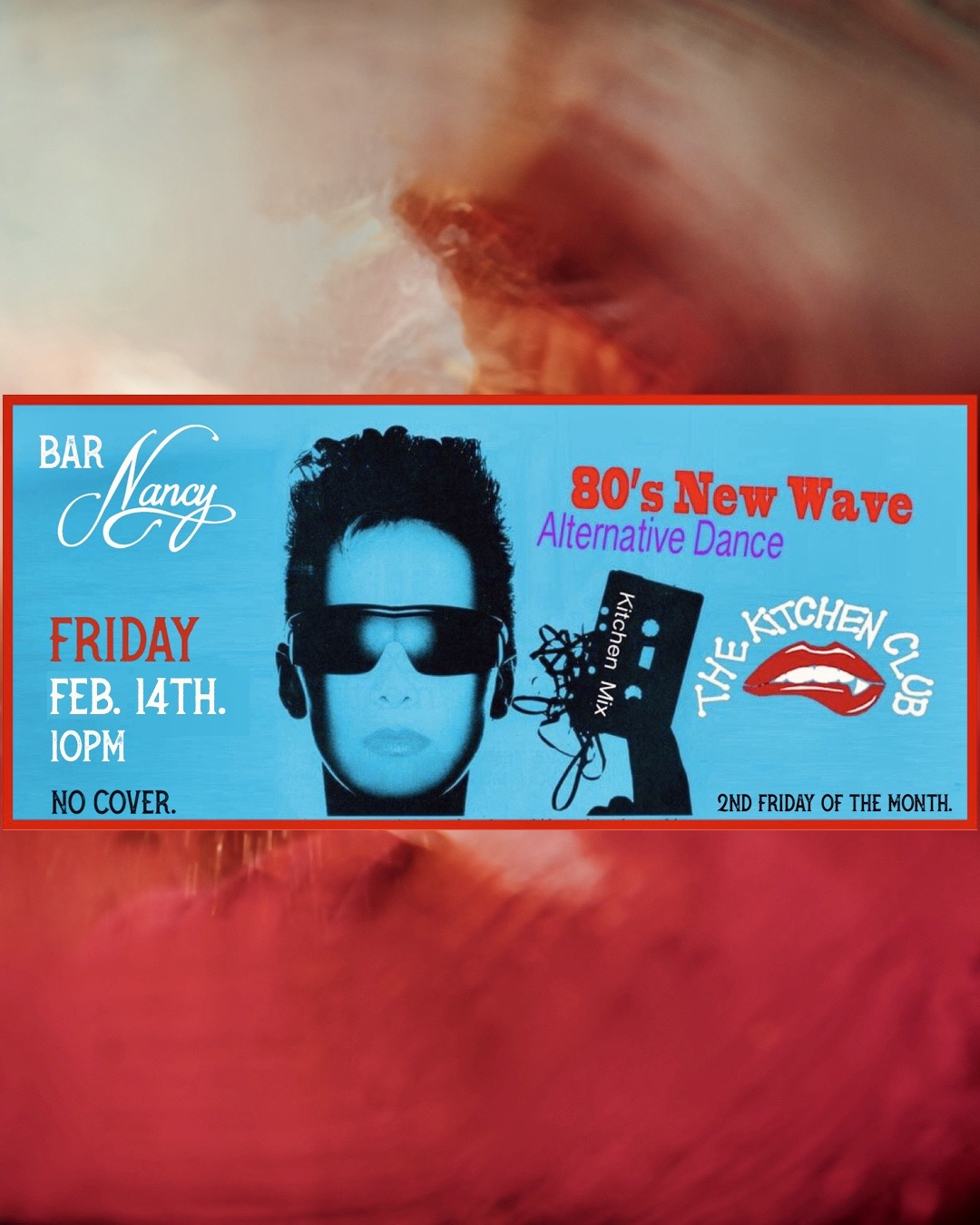 The Kitchen Club 80's New Wave Edition! Valentine's Night Ball! @ Bar Nancy
